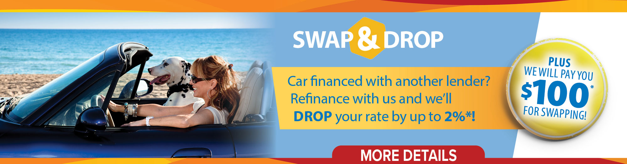 Swap your car loan financed elsewhere to JetStream & we will  Drop your interest rate by up to 2%