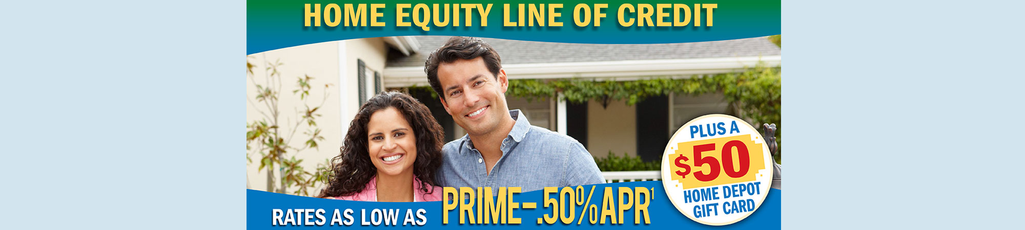 Home Equity Line of Credit rates as low as prime minus .50% apr