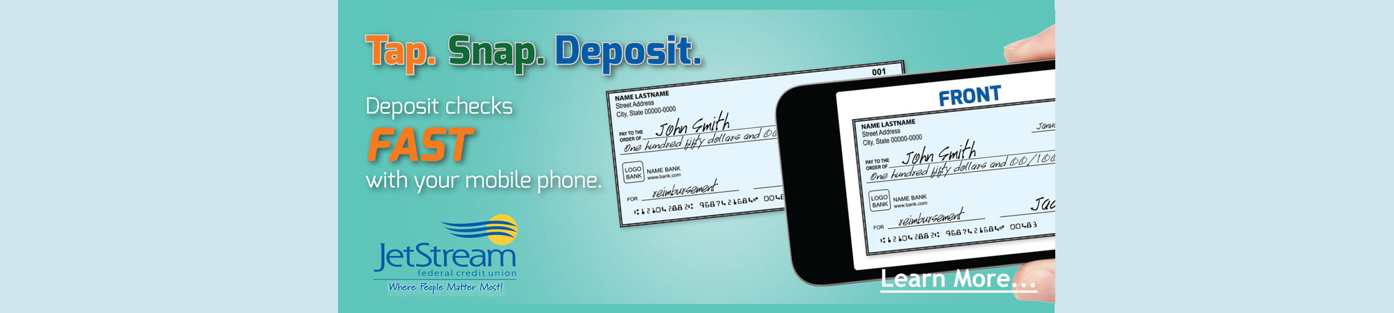Deposit checks fast with your mobile phone.