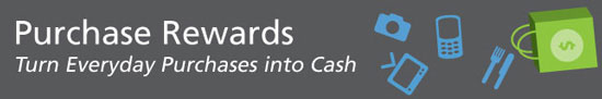 Purchase Rewards - Turn everyday purchases into cash